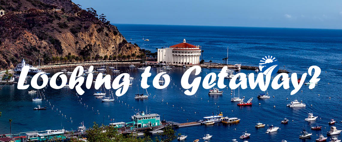 "Image of Catalina Island with text ""Looking to Getaway?"""